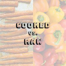 Produce showdown: cooked vs raw.
