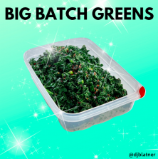 Big Batch Greens