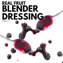 Real Fruit Blender Dressing